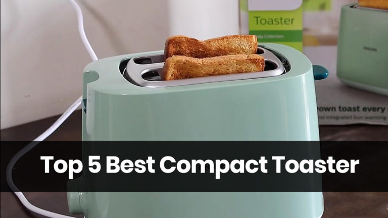 Top 5 Best Compact Toaster for all your Toasting Needs in 2020